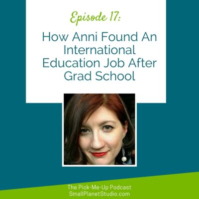 Ep 17_ How Anni Found An International Education Job After Grad School-3