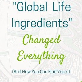How My %22GlobalLife Ingredients%22 Changed Everything