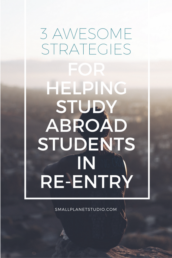 3awesomestrategiesforhelpingstudyabroadstudentsinreentry